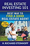 img - for Real Estate Investing 101: Best Way to Find a Good Real Estate Agent (Top 13 Tips) - Volume 7 book / textbook / text book