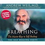 Breathing: The Master Key to Self Healing (The Self Healing Series)