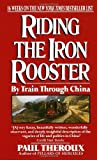 """""""Riding the Iron Rooster"""" av Paul Theroux"""
