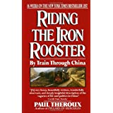 Riding the Iron Rooster ~ Paul Theroux
