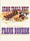 Stage Trails West, Frank Bonham, 0786253630