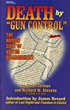 Death by Gun Control, Aaron S. Zelman and Richard W. Stevens, 0964230461