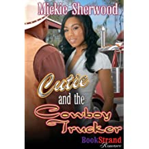 Cutie and the Cowboy Trucker (BookStrand Publishing Romance)
