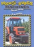 Mighty Machines - On The Farm  / Super Machines - À La Ferme (Bilingue) (Bilingual)