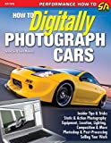 How to Digitally Photograph Cars (Performance How-to)