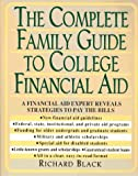 The Complete Family Guide to College Financial Aid, Richard W. Black, 0399521585