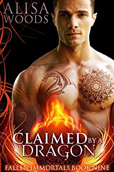 Claimed by a Dragon (Fallen Immortals 9) - Paranormal Fairytale Romance by [Woods, Alisa]