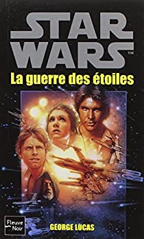 Star Wars Tome 1 Episode Iv Un Nouvel Espoir La Guerre Des Etoiles Babelio