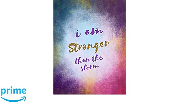 I Am Stronger Than The Storm Motivational Inspirational Quotes