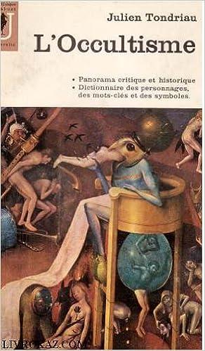 Lire un L'occultisme. panorama critique et historique. dictionnaire des personnages, des mots-clés et des symboles. pdf, epub ebook