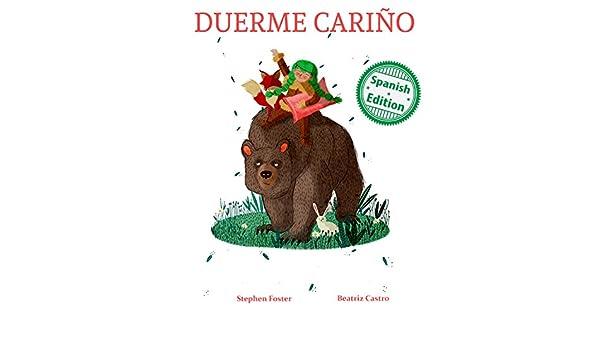 Duerme Cariño (Slumber My Darling) (Xist Kids Spanish Books) (Spanish Edition) - Kindle edition by Stephen Foster, Beatriz Castro, Lenny Sandoval.