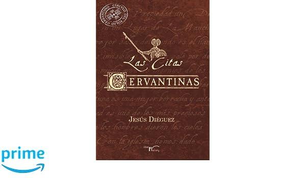 Las citas cervantinas (Spanish Edition): Jesús Diéguez García: 9788499497990: Amazon.com: Books
