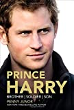 Prince Harry: Brother, Soldier, Son 1St edition by Junor, Penny (2014) Hardcover