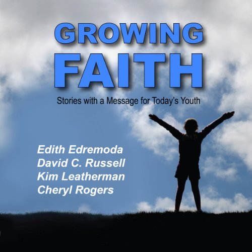 Growing Faith: Stories with a Message for Today's Youth