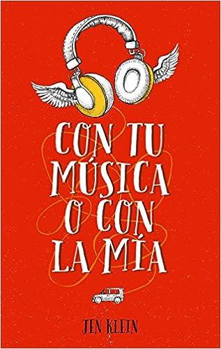 Amazon.com: Con tu música o con la mía (Spanish Edition) (9788496886674): Jen Klein: Books