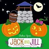 jack jill - Jack and Jill: A Halloween Nursery Rhyme