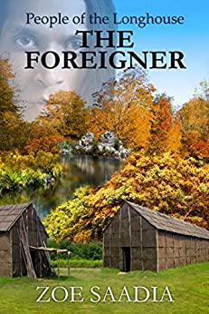 The Foreigner (People of the Longhouse Book 2) by [Saadia, Zoe]