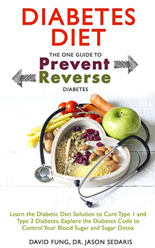 Amazon Com Diabetes Diet The One Guide To Prevent And Reverse