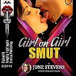 Girl on Girl Smut: A Collection of Hardcore Lesbian Erotica Shorts   June Stevens