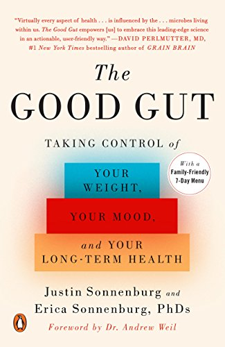 (The Good Gut: Taking Control of Your Weight, Your Mood, and Your Long-term Health)