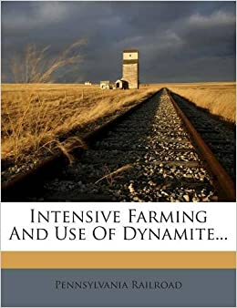 Intensive Farming And Use Of Dynamite   : Pennsylvania Railroad