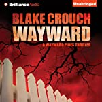 Wayward: Wayward Pines, Book 2 | Blake Crouch