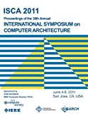 Isca 2011 Proceedings of the 38th Annual International Symposium on Computer Architecture, Isca 2011 Conference Committee, 1450304729