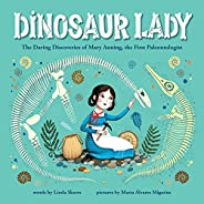 Dinosaur Lady: The Daring Discoveries of Mary Anning, the First Paleontologist (Women in Science Biographies,