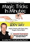 Magic Tricks in Minutes, Eddy Ray, 0578033151
