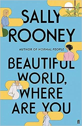 Beautiful World, Where Are You: Sally Rooney: Amazon.co.uk: Rooney, Sally:  9780571365432: Books