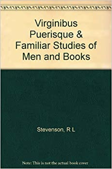 Virginibus Puerisque Familiar Studies Of Men And Books Everymans Library