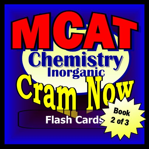 MCAT Prep Test INORGANIC CHEMISTRY Flash Cards--CRAM NOW!--MCAT Exam Review Book & Study Guide (MCAT Cram Now! 2)