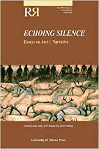echoing silence essays on arctic narrative