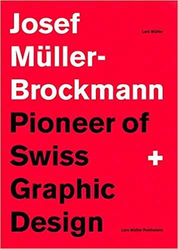Book Josef Muller-Brockmann Pioneer of Swiss Graphic Design