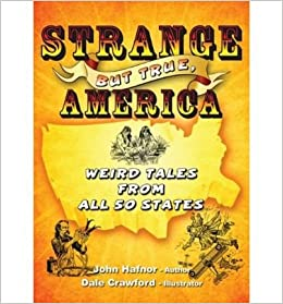 Strange But True, America: Weird Tales from All 50 States (Strange