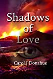 Shadows of Love, Carol Donahue, 1484903048