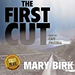 The First Cut: Terrence Reid Mystery Series, Book 2   Mary Birk