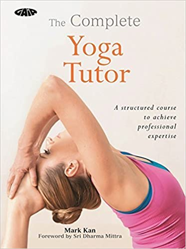 Téléchargez des livres d'électronique The Complete Yoga Tutor by Mark Kan (2013-11-12) PDF iBook B01K3J0142 by Mark Kan