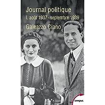 Journal politique, Tome 1 : août 1937-septembre 1939: 01 (TEMPUS)