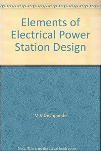 Elements Of Electrical Power Station Design M V Deshpande Amazon Com Books