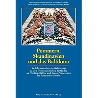 Pommern, Skandinavien und das Baltikum: Sachthematisches Archivinventar zu den frühneuzeitlichen Beständen an Nordica, Baltica und Sueco-Pomeranica im Staatsarchiv Stettin