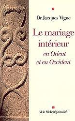 Le Mariage intérieur : En Orient et en Occident