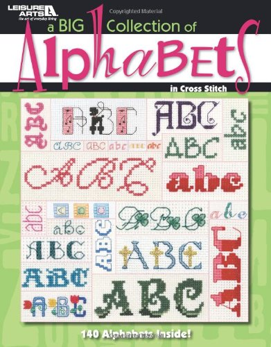 Leisure Arts A Big Collection Of Alphabets Cross Stitch Book ()
