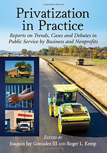 Privatization in Practice: Reports on Trends, Cases and Debates in Public Service by Business and Nonprofits