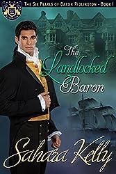 The Landlocked Baron: A Risqué Regency Romance (The Six Pearls of Baron Ridlington Book 1)