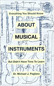 Book Everything You Should Know About Musical Instruments but Don't Have Time to Learn