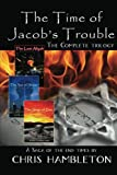 The Time of Jacob's Trouble: The Complete Trilogy