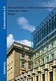 Deutsche Bank and Deutsche Guggenheim. Unter Den Linden Berlin, Tietz, Jurgen, 393712392X