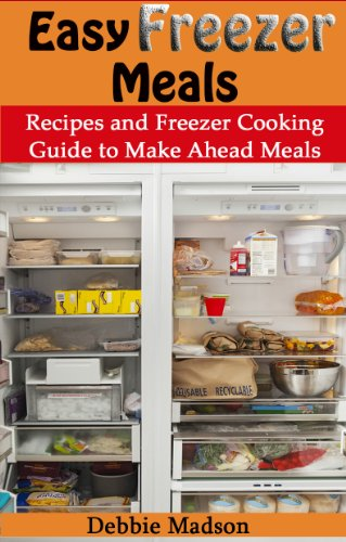 easy freezer meals recipes and freezer cooking guide for make ahead meals family cooking series volume 7
