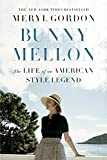 img - for Bunny Mellon: The Life of an American Style Legend book / textbook / text book